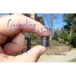 Geocaching is So Much FUN by C. Mahoney